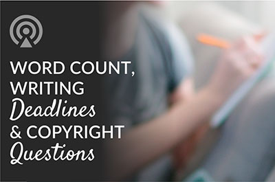word count, writing deadlines and copyright questions