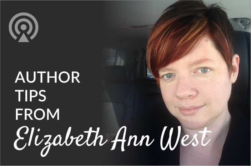 author tips from elizabeth ann west