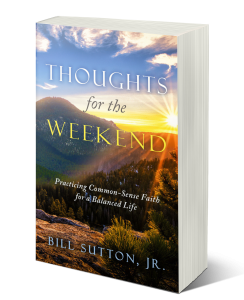 Thoughts for the weekend devotional bill sutton jr