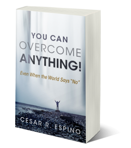 You can overcome anything by Cesar Espino