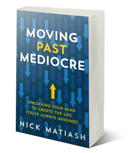 moving past mediocre by nick matiash