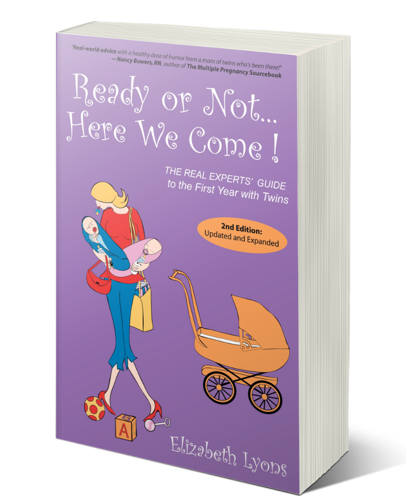 Ready or not here we come book the real experts guide to the first year with twins by elizabeth lyons